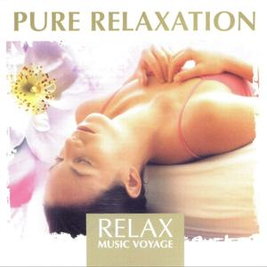 Relax Music Voyage - Pure Relaxation