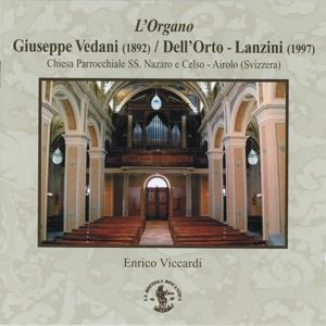 Brani organistici per l'Organo G. Vedani, 1892 / Dell'Orto-Lanzini, 1997 - Chiesa Parrocchiale SS. Nazaro e Celso, Airolo, Swiss