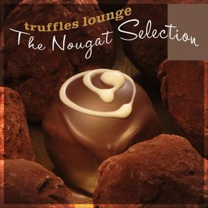 Truffles Lounge Vol. 1 - The Nougat Selection