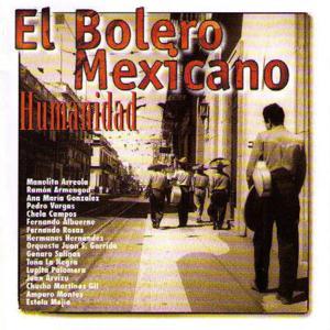 El Bolero Mexicano: Humanidad