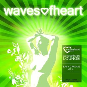 Wavesofheart Lounge Easy Groove Vol3