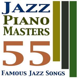 Jazz Piano Masters (55 Famous Jazz Songs)