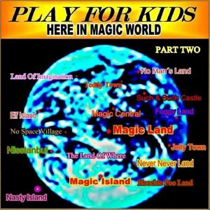 Here In Magic World (Part Two)