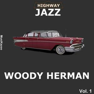 Highway Jazz - Woody Herman, Vol. 1