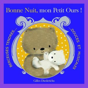 Bonne nuit, mon petit ours (Berceuses tendres douces et musicales)