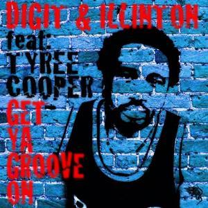 Get Your Groove On featuring Tyree Cooper