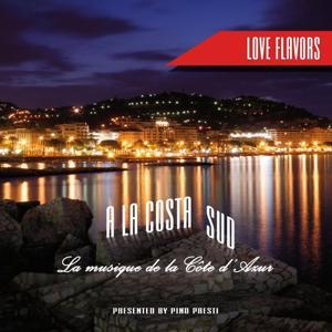 A La Costa Sud - La Musique De La Cote D' Azur (Love Flavors)