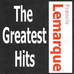 Francis Lemarque - The Greatest Hits