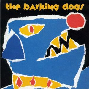 The Barking Dogs Live