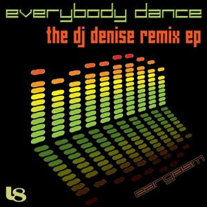 Everybody Dance ( Dj Denise Remixes )