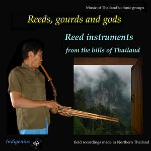 Reeds, gourds and gods: Reed instruments from the hills of Thailand