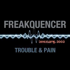 Trouble & Pain