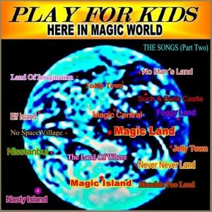Here In Magic World (The Songs - Part Two)