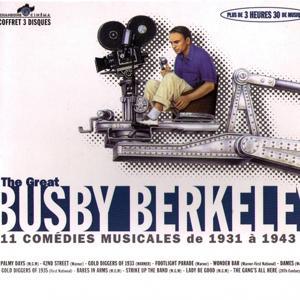 The Great Busby Berkeley (11 comédies musicales de 1931 à 1943)