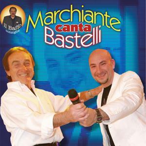 Marchiante canta Bastelli