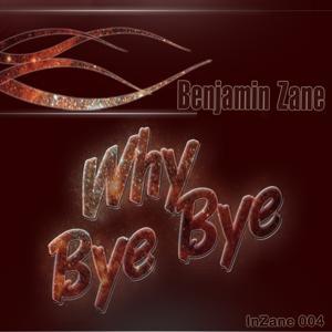 Why Bye Bye