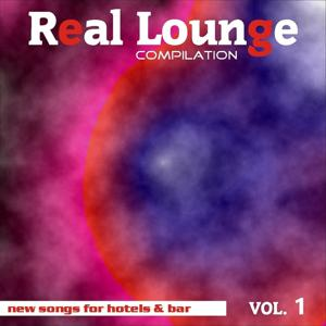 Real Lounge Compilation Vol. 1 (New Songs for Hotels and Bars)
