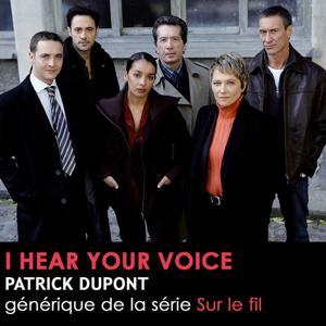 I hear your voice (générique Sur le fil)