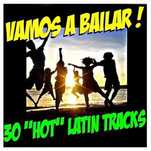Vamos a Bailar ! 30 'hot' Latin Tracks