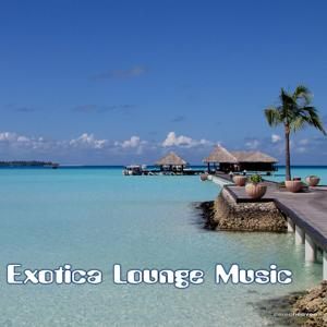 Exotica Lounge Music