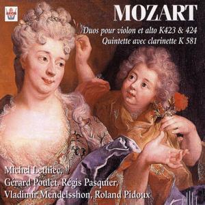 Mozart : Duos pour violon et alto, K 423 & 424, Quintette avec clarinette, K 581