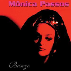 Banzo : Monica Passos