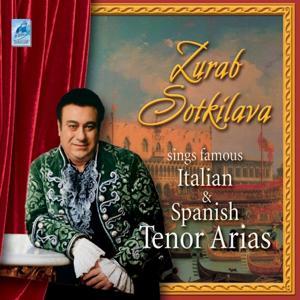 Zurab Sotkilava Sings Famous Italian and Spanish Tenor Arias
