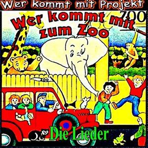 Wer kommt mit zum Zoo (Die Lieder)