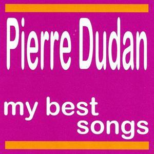 My Best Songs - Pierre Dudan