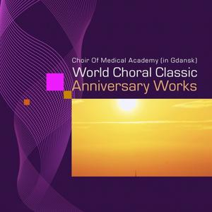 World Choral Classic (Anniversary Works)