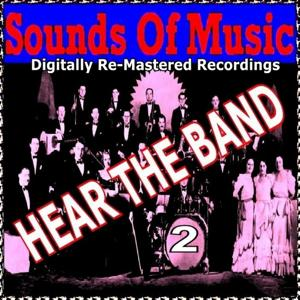Sounds of Music pres. Hear the Band, Vol. 2