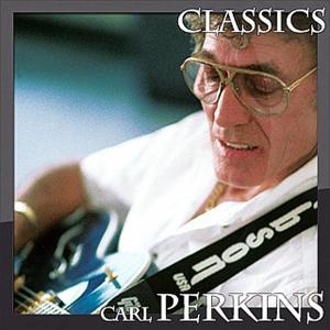 Carl Perkins - Classics