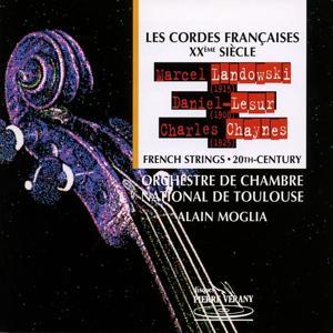 Landowski, Lesur, Chaynes : Les cordes françaises au 20ème siècle
