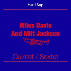Hard Bop (Miles Davis And Milt Jackson - Quintet Sextet)