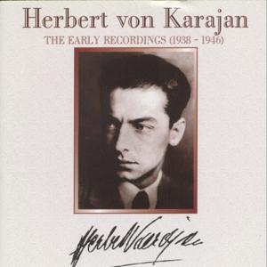 Herbert von Karajan : The Early Recordings (1938-1946)