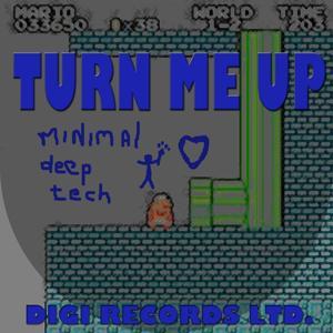 Turn Me Up (Minimal House Mix)
