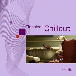 Classical Chillout, Part 3