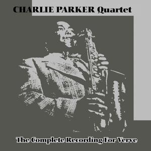 The Complete Charlie Parker Quartet Recordings for Verve