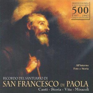 Ricordo Del Santuario Di San Francesco Di Paola. Canti, Storia, Vita, Miracoli