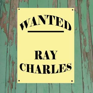 Wanted...Ray Charles