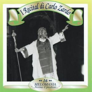 I recital di Carlo Zardo, Vol. 16 (Melomania: 'Norma il predisse')