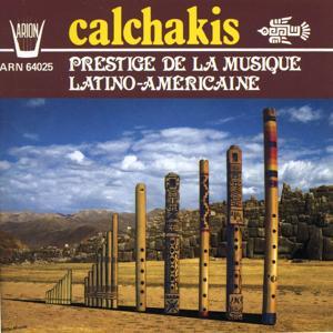 Los Calchakis, Vol. 3 : Prestige de la musique latino- américaine