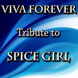 Viva Forever (Tribute to Spice Girls)