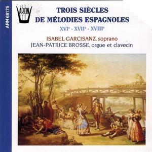Trois siècles de mélodies espagnoles (16-17-18ème siècles)