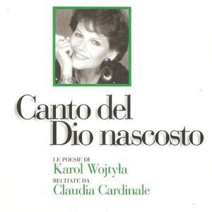 Canto del Dio nascosto (Le poesie di Karol Wojtyla, Papa Giovanni Paolo II, recitate da Claudia Cardinale)