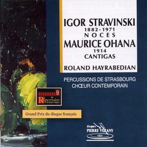 Stravinski : Noces / Ohana : Cantigas