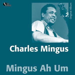 Mingus Ah Um (Original Album)