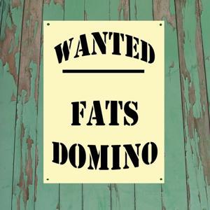 Wanted...Fats Domino