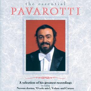 Luciano Pavarotti - The Essential Pavarotti - A Selection Of His Greatest Recordings