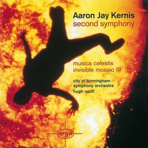 Kernis: Second Symphony/Musica Celestis/Invisible Mosaic II